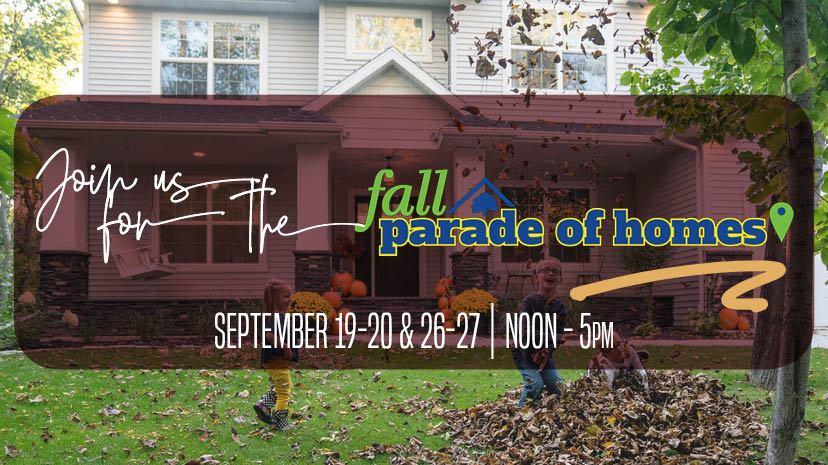Join us for the Fall Parade of Homes!